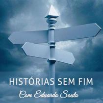 Histórias Sem Fim C/ Eduardo Souto